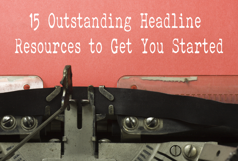 15 Outstanding Headline Resources to Get You Started