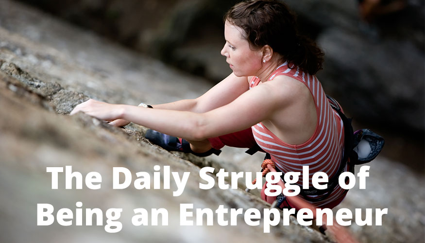 The Daily Struggle of Being an Entrepreneur