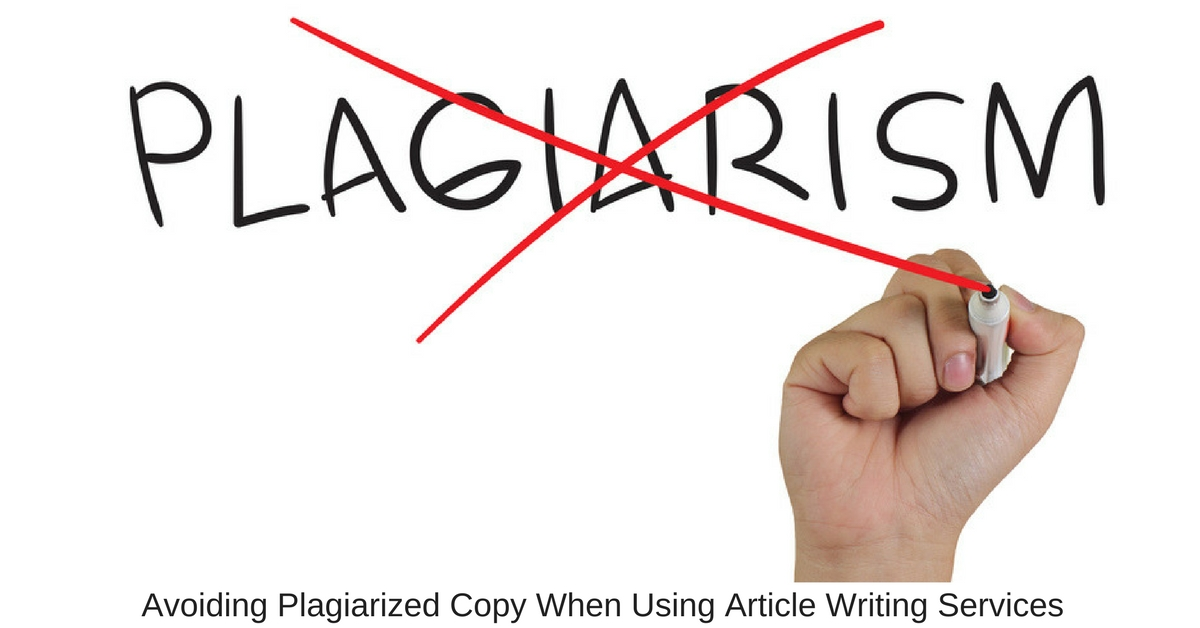 Avoiding Plagiarized Copy When Using Article Writing Services