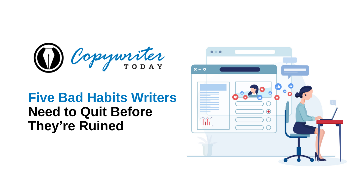 Five Bad Habits Writers Need to Quit Before They're Ruined