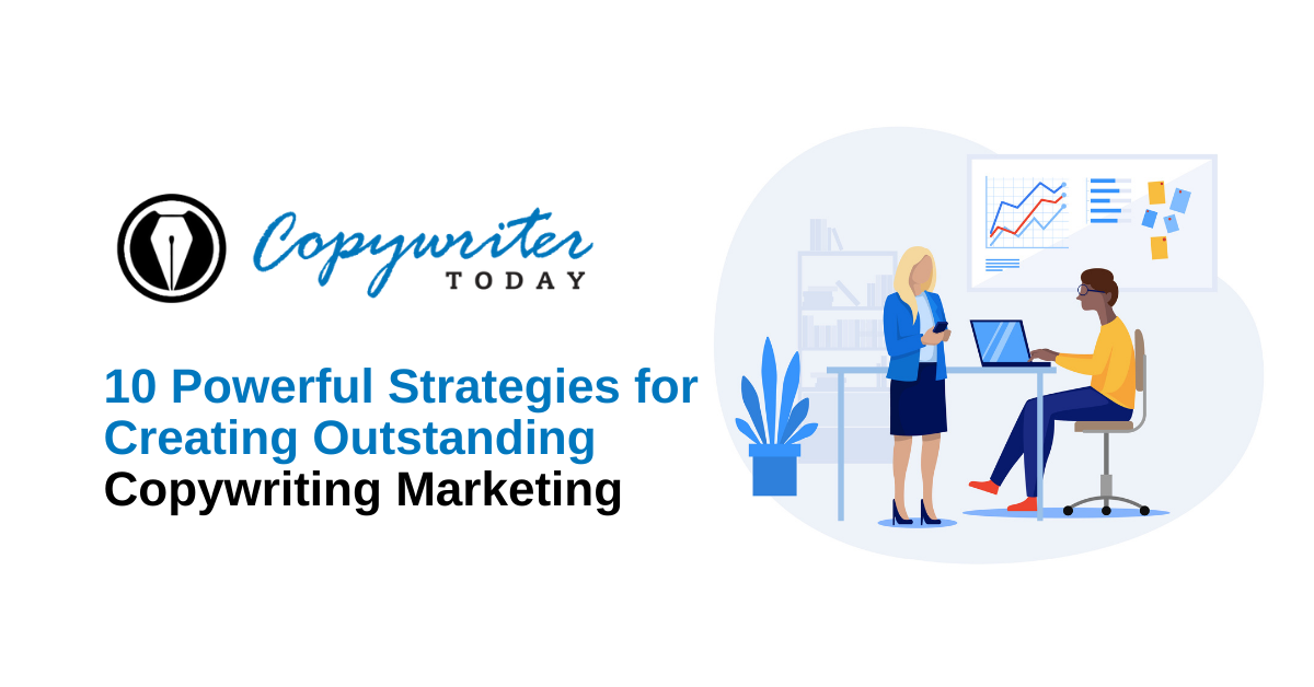 10 Powerful Strategies for Creating Outstanding Copywriting Marketing