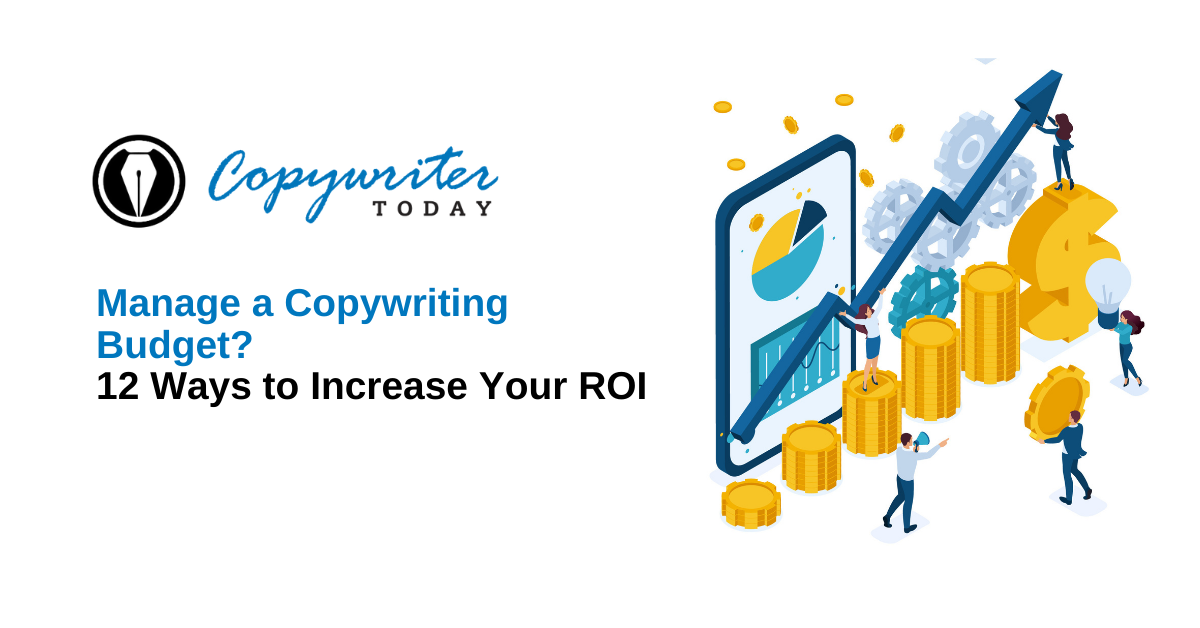 Manage a copywriting Budget? 12 Ways to Increase Your ROI