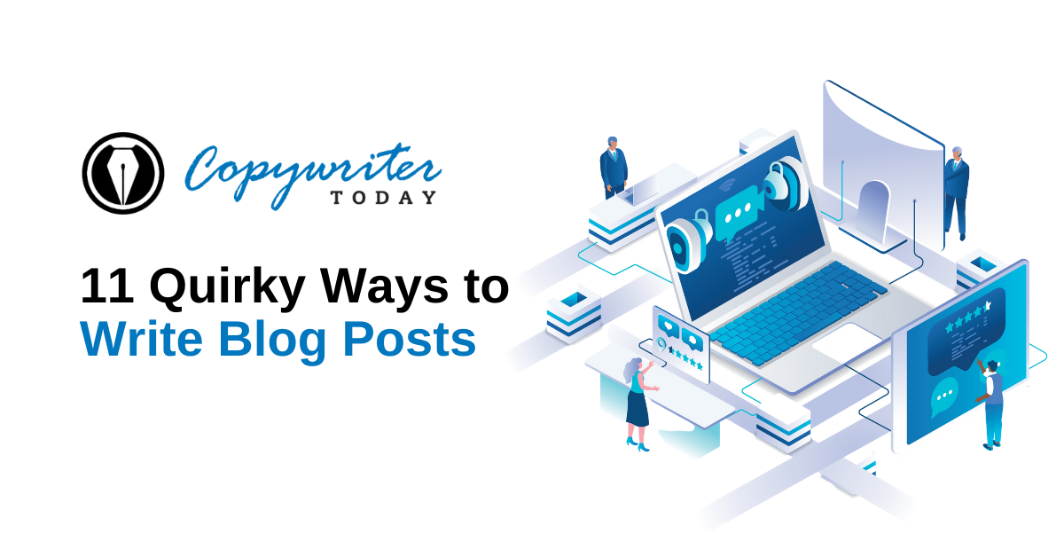 11 Quirky Ways to Write Blog Posts