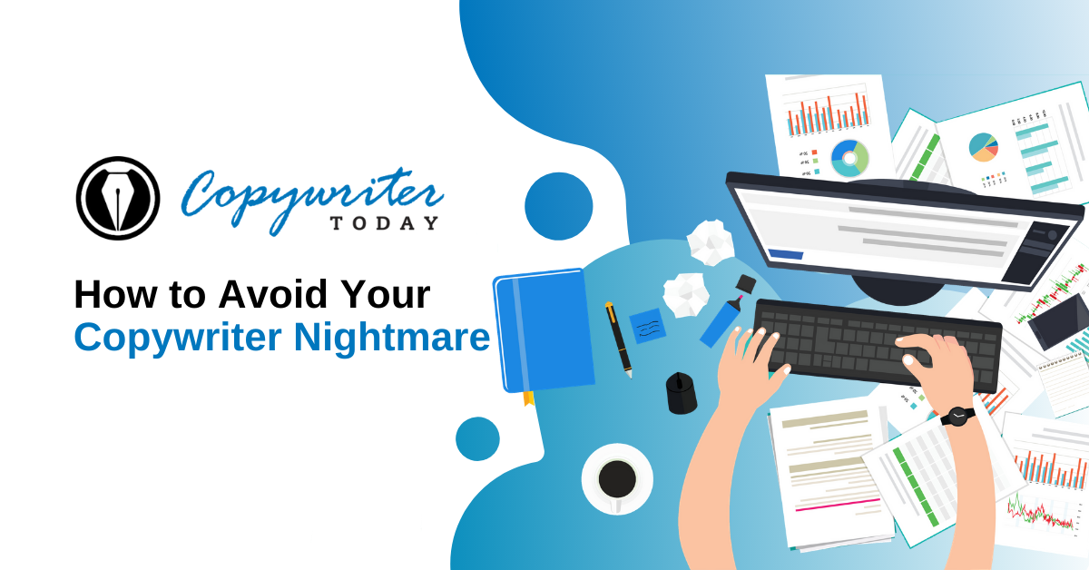 How to Avoid Your Copywriter Nightmare