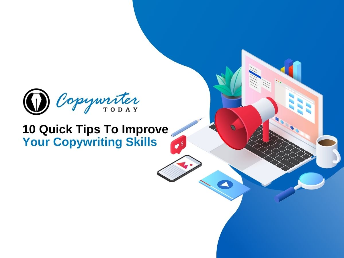 10 Quick Tips To Improve Your Copywriting Skills